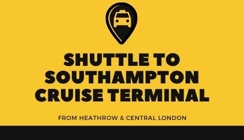 Shuttle from Heathrow & London to Southampton Cruise Terminal