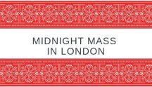 Midnight Mass London