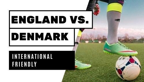 England Denmark friendly 31 march 2020