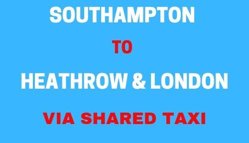 Southampton Shared Taxi to Heathrow & London