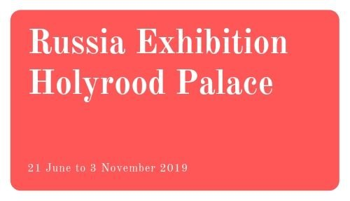 Russia Exhibition Holyrood Palace