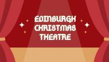 Edinburgh Christmas theatre