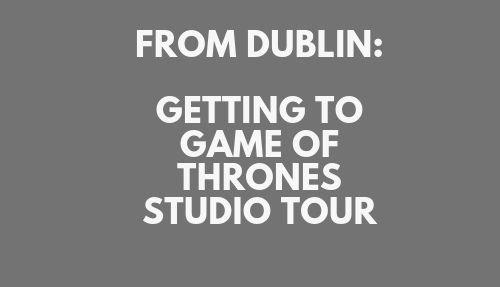 GoT from Dublin