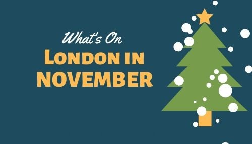 Whats on London in November