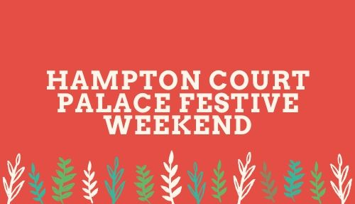 Hampton Court Palace Festive Weekend December