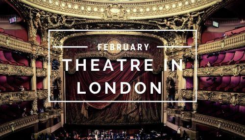 Theatre February London