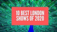 10 Best London Shows 2020