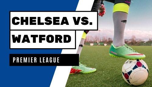 Chelsea Watford 11 april 2020