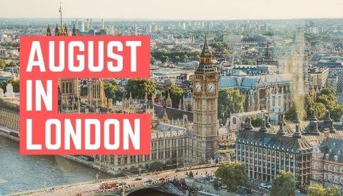 August in London