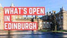 Whats open in Edinburgh