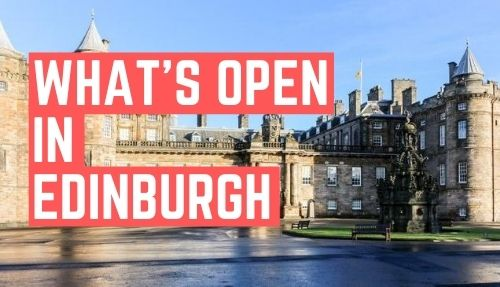 Whats open in Edinburgh