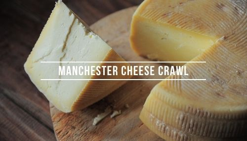 Manchester Cheese Crawl